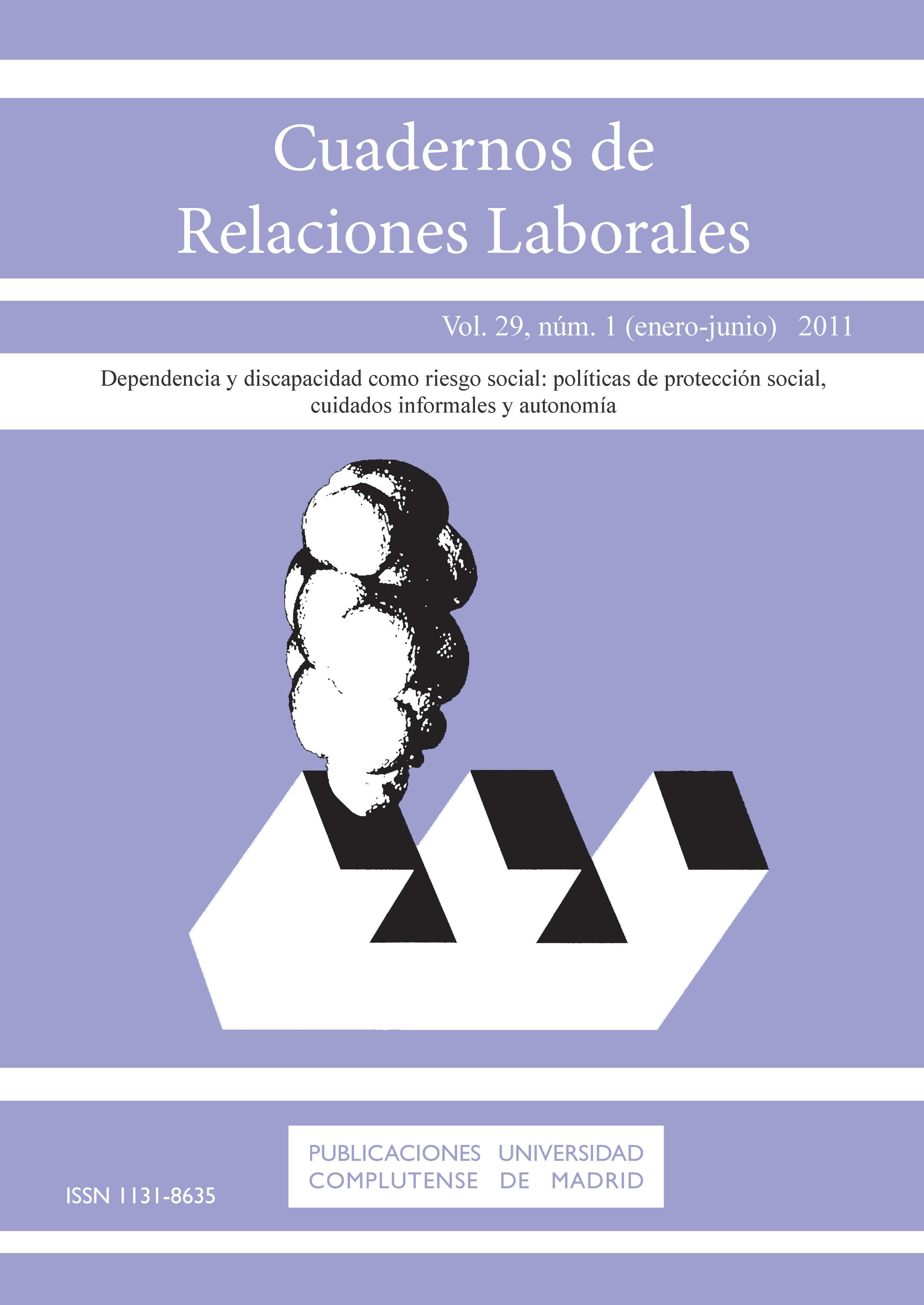 Cuadernos de Relaciones Laborales Vol 29, No 1 (2011): Dependencia y discapacidad como riesgo social: políticas de protección social, cuidados informales y autonomía