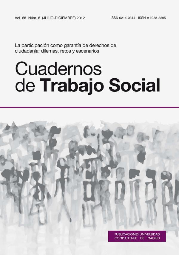Cuadernos de Trabajo Social Vol. 25, Núm. 2: La participación como garantía de derechos de ciudadanía: dilemas, retos y escenarios