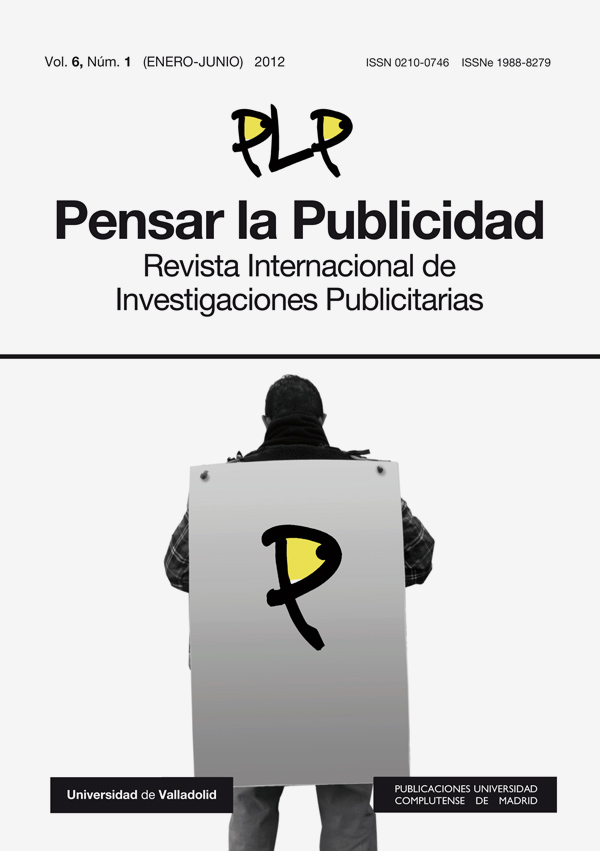 Pensar la Publicidad. Revista Internacional de Investigaciones Publicitarias Vol. 6, Núm. 1 (2012)