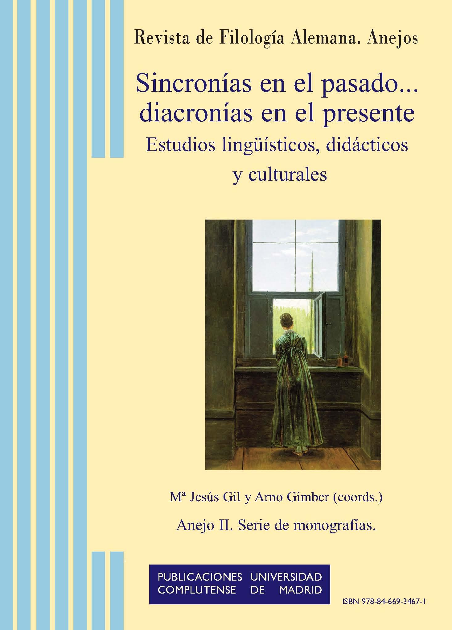 Revista de Filología Alemana. Anejo II. Sincronías en el pasado... diacronías en el presente. Estudios lingüísticos, didácticos y culturales